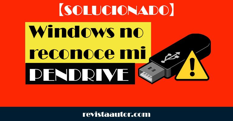 Windows 10 no lee mi pendrive USB