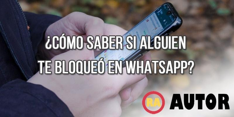 como saber si te han bloqueado en whatsapp sin mandar mensajes